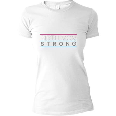 Birth Mom Strong Women's T-Shirt | Adoption Gifts, Clothing & Apparel