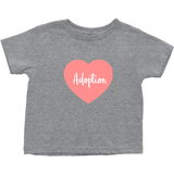 Pink Adoption Heart Toddler T-shirt | Adoption Gifts, Clothing & Apparel