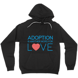 Adoption Is Another Word for Love (Blue/Red) Hoodies | Adoption Gifts, Clothing & Apparel