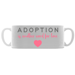 Adoption Is Another Word For Love Adoption Mugs | Adoption Gifts