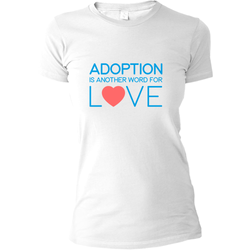 white adoption shirt adoption is another word for love