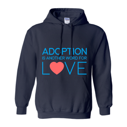 adoption is another word for love hoodie