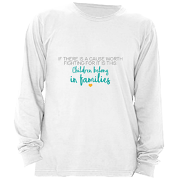 CHILDREN BELONG IN FAMILIES LONG SLEEVE SHIRT | ADOPTION GIFTS, CLOTHING & APPAREL