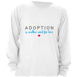 ADOPTION LOVE LONG SLEEVE SHIRT | ADOPTION GIFTS, CLOTHING & APPAREL