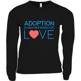 long sleeve adoption is another word for love shirt