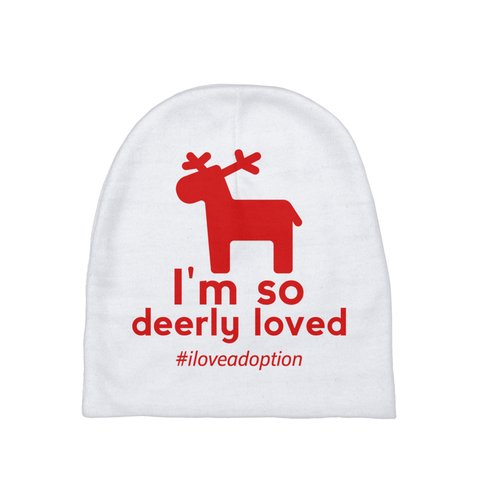 I'm so Deerly Loved Baby Beanie | Adoption Gifts, Baby Clothing and Apparel
