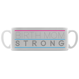 birth mom strong adoption mug
