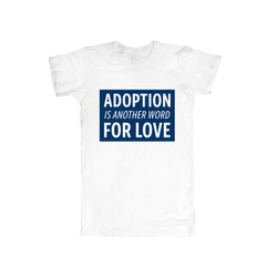Adoption is Another Word for Love Women's T-Shirt | Adoption Gifts, Clothing & Apparel