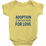Adoption is Another Word for Love Onesie | Adoption Gifts, Clothing & Apparel