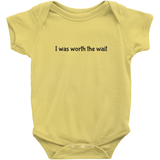 I Was Worth the Wait Onesie | Adoption Gifts, Clothing & Apparel
