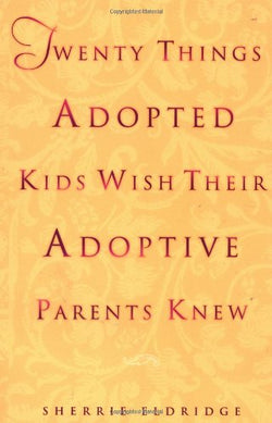 Twenty Things Adopted Kids Wish Their Adoptive Parents Knew (Sherrie Eldrigde) | Adoption Gifts, Adoption Books