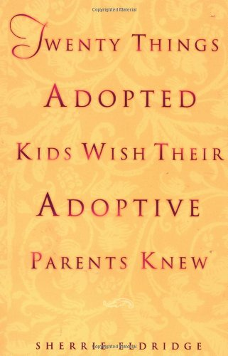 Adoption Books: Twenty Things Adopted Kids Wish Their Adoptive Parents Knew