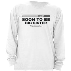 Soon to be Big Sister Women's Long Sleeve Shirt | Adoption Gifts, Clothing & Apparel