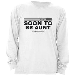 Soon to be Aunt Women's Long Sleeve Shirt | Adoption Gifts, Clothing & Apparel