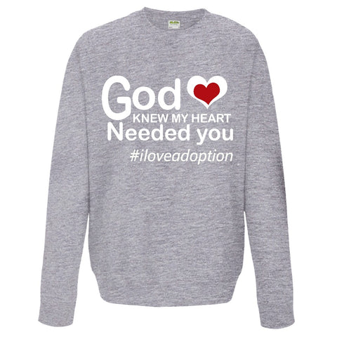 God Knew My Heart Needed You Sweatshirt | Adoption Gifts, Clothing & Apparel