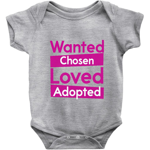 Wanted, Chosen, Loved, Adopted Onesie | Adoption Gifts, Clothing & Apparel