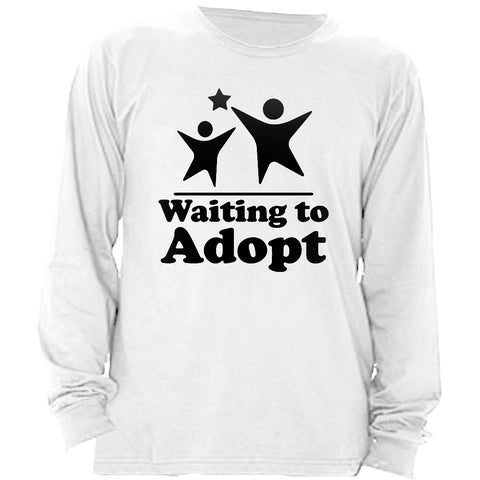 Waiting to Adopt Men's Long Sleeve Shirt | Adoption Gifts, Clothing & Apparel