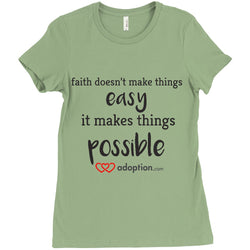 Faith Makes Things Possible Women's T-Shirt | Adoption Gifts, Clothing & Apparel