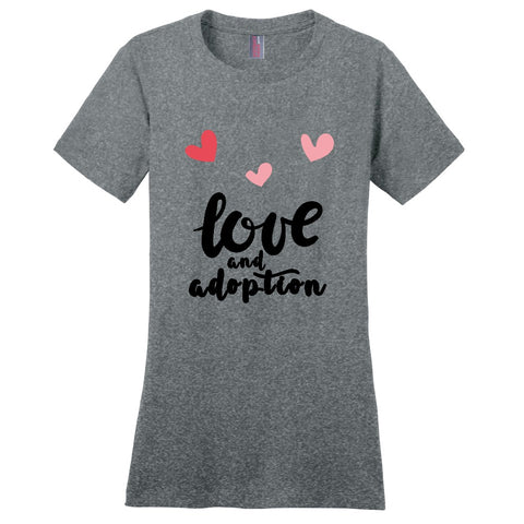 Love and Adoption Women's T-Shirt | Adoption Gifts, Clothing & Apparel