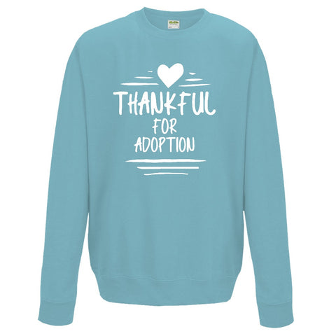 Thankful for Adoption Sweatshirt | Adoption Gifts, Clothing & Apparel