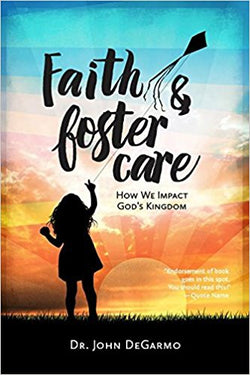 Faith & Foster Care: How We Impact God's Kingdom (Dr. John DeGramo) | Adoption Gifts, Adoption Books