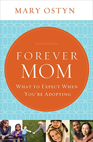 Forever Mom: What to Expect When You're Adopting (Mary Oston) | Adoption Gifts, Adoption Books