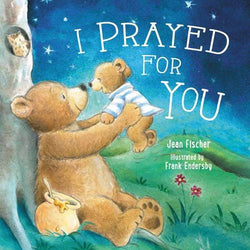 I Prayed for You (Jean Fischer) [Board Book] | Adoption Gifts, Adoption Children's Books