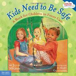 Kids Need to Be Safe (Julie Nelson) | Adoption Gifts, Adoption Children's Books