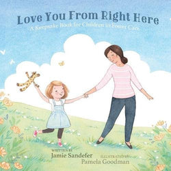 Love You From Right Here: A Keepsake Book for Children in Foster Care (Jamie Sandefer) [Hardcover]