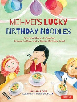 Mei-Mei's Lucky Birthday Noodles (Shan-Shan Chen) [Hardcover] | Adoption Gifts, Adoption Books
