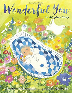 Wonderful You (Lauren McLaughlin) [Hardcover] | Adoption Gifts, Adoption Children's Books