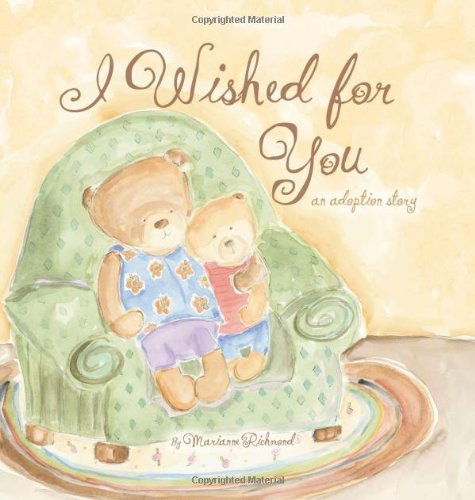 Adoption Children's Book: I Wished for You