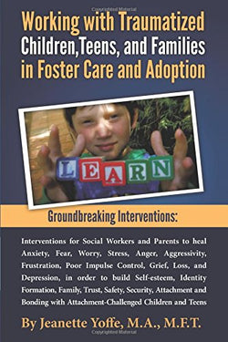 Adoption Books: Working with Traumatized Children, Teens, and Families in Foster Care and Adoption