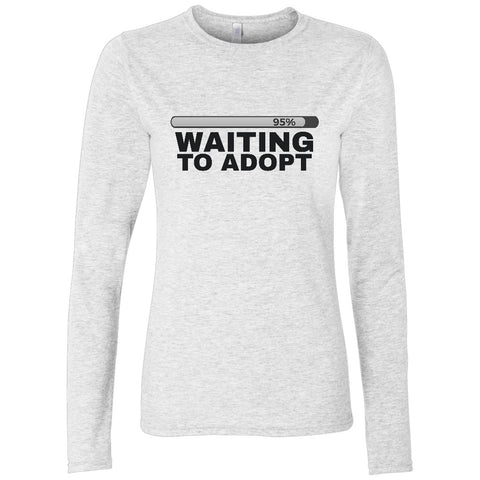 Waiting to Adopt Women's Long Sleeve Shirt | Adoption Gifts, Clothing & Apparel