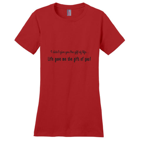 Life Gave Me the Gift of You Women's T-Shirt | Adoption Gifts, Clothing & Apparel