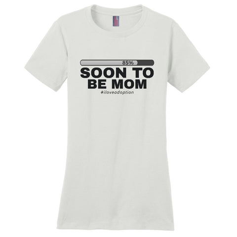 Soon to be Mom Women's T-Shirt | Adoption Gifts, Clothing & Apparel