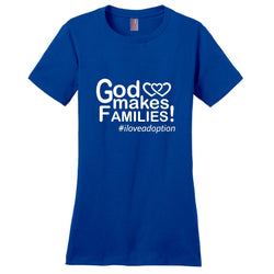 God Makes Families Women's T-Shirt | Adoption Gifts, Clothing & Apparel