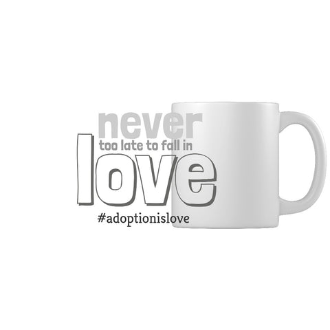 never too late to fall in love adoption mug