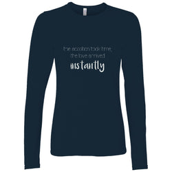 Love Arrived Instantly Women's Long Sleeve Shirt | Adoption Gifts, Clothing & Apparel