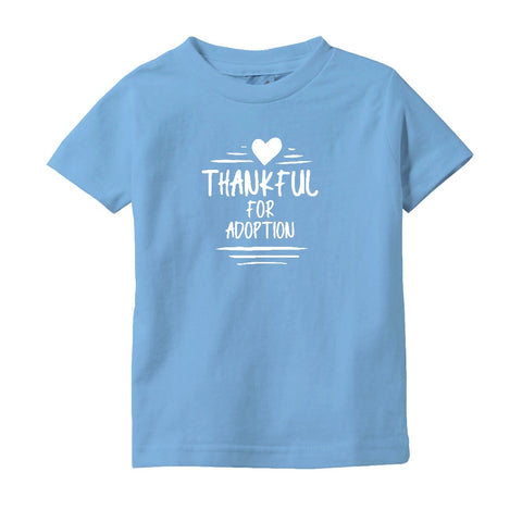 Thankful for Adoption Toddler T-Shirt | Adoption Gifts, Clothing & Apparel