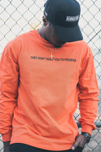 THEY DON'T WANT YOU TO PROSPER LONG SLEEVE TEE