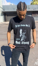 IT AIN'T NOTHIN BUT A GOD THANG TEE