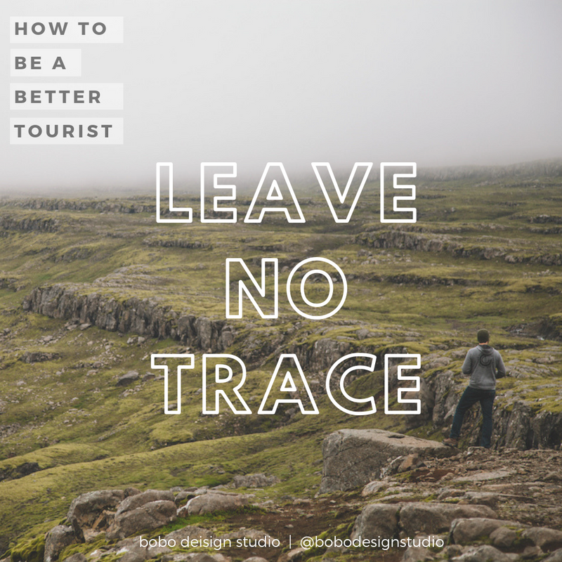 How to be a Better Tourist- Leave No Trace