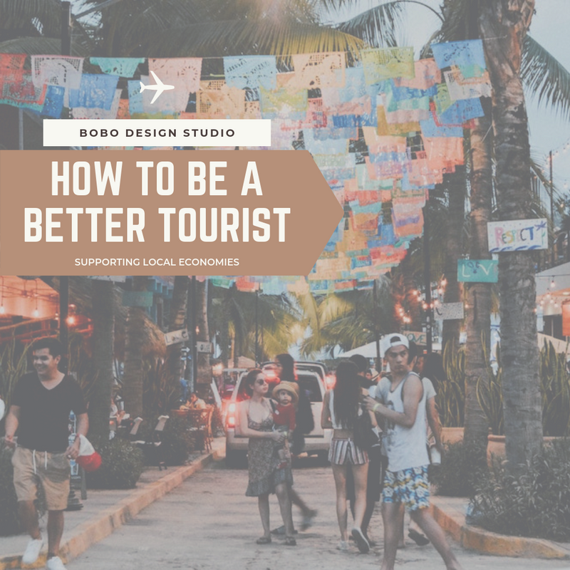 How to be a Better Tourist- Supporting Local Economies