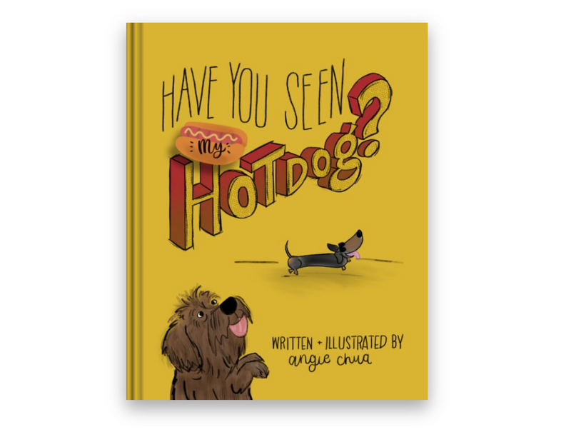 Have You Seen My Hot Dog Children's Illustrated Book- Soft Cover