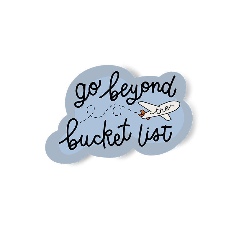 go beyond the bucket list sticker. planet in a cloud design with hand lettering