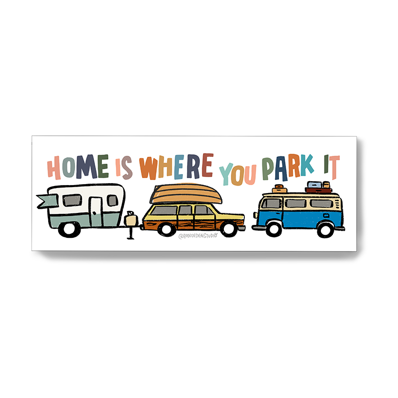 Home is Where You Park It RV Sticker