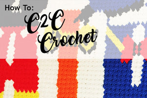 How To C2C (Corner-to-Corner) Crochet
