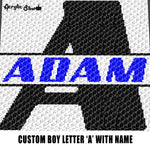 Custom Personalized Letter 'A' and Custom Name for Boy crochet graphgan blanket pattern; graphgan pattern, c2c, single crochet; cross stitch; graph; pdf