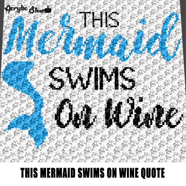 This Mermaid Swims On Wine Fantasy Quote Typography Nautical Theme crochet graphgan blanket pattern; c2c; single crochet; cross stitch; graph; pdf download; instant download